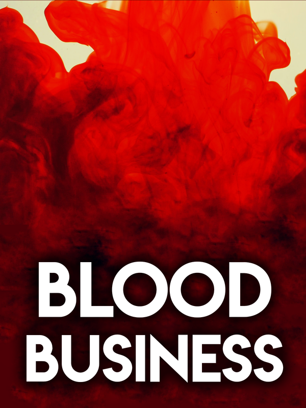 Blood Business Health and Wellness Documentary Movie